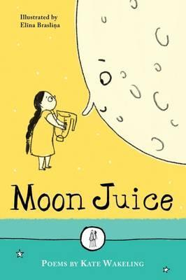 Moon Juice: Poems for Children