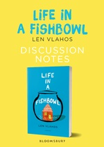 Free Teacher Resources - Life In A Fish Bowl Discussion Notes
